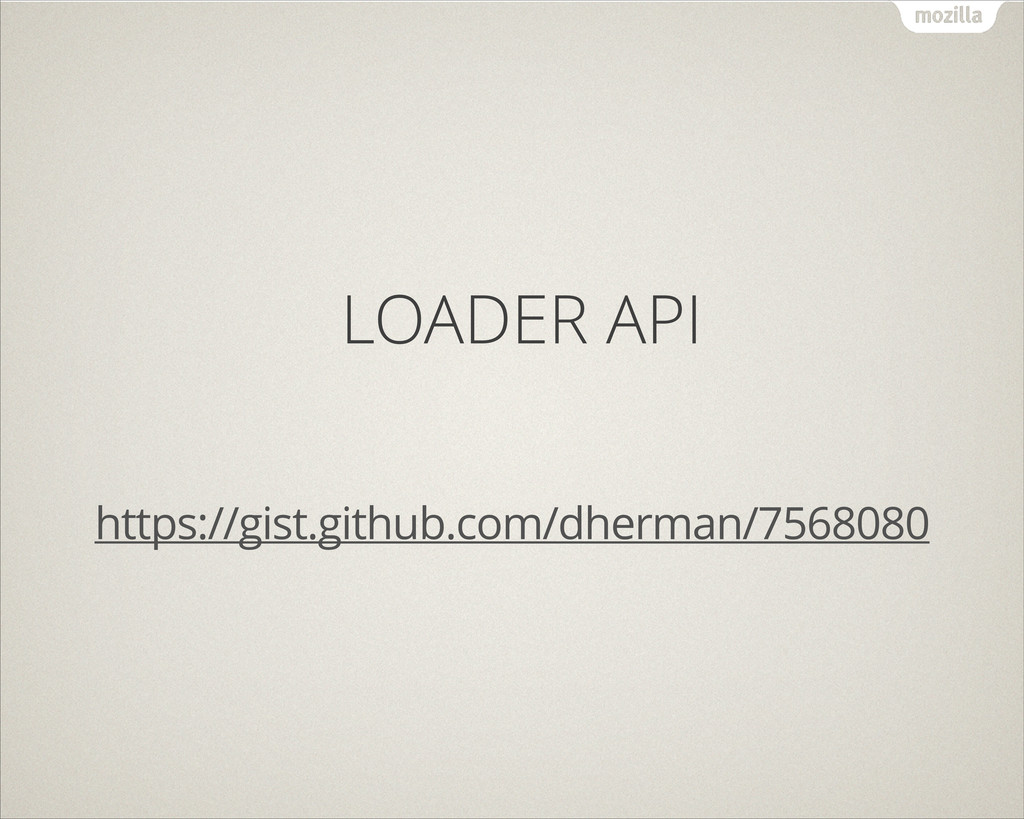 LOADER API ! https://gist.github.com/dherman/75...