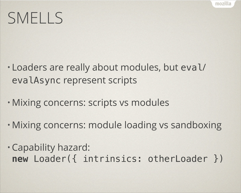 SMELLS • Loaders are really about modules, but ...