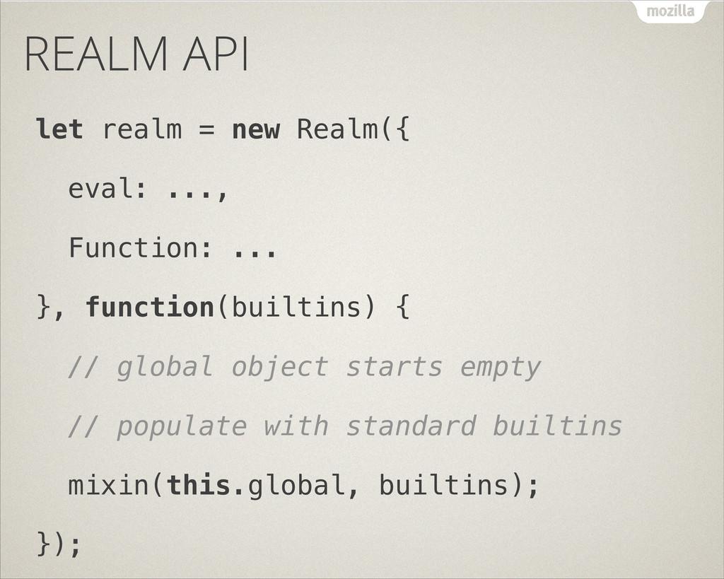 REALM API let realm = new Realm({ eval: ..., Fu...