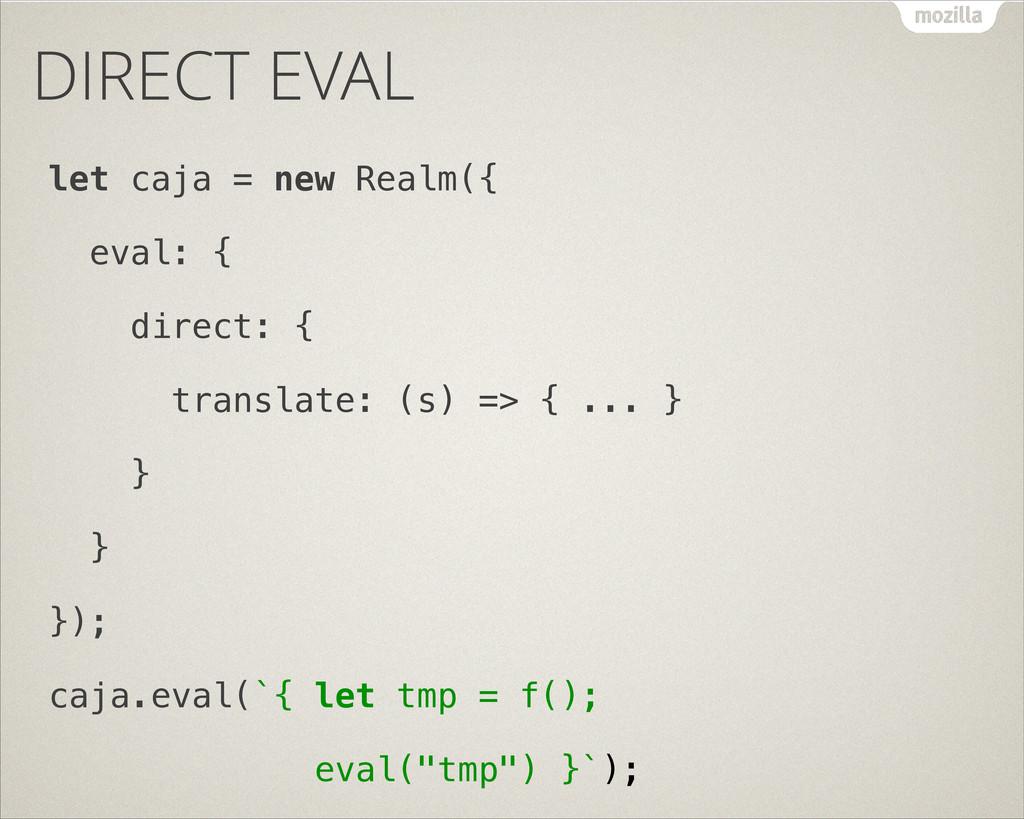 DIRECT EVAL let caja = new Realm({ eval: { dire...