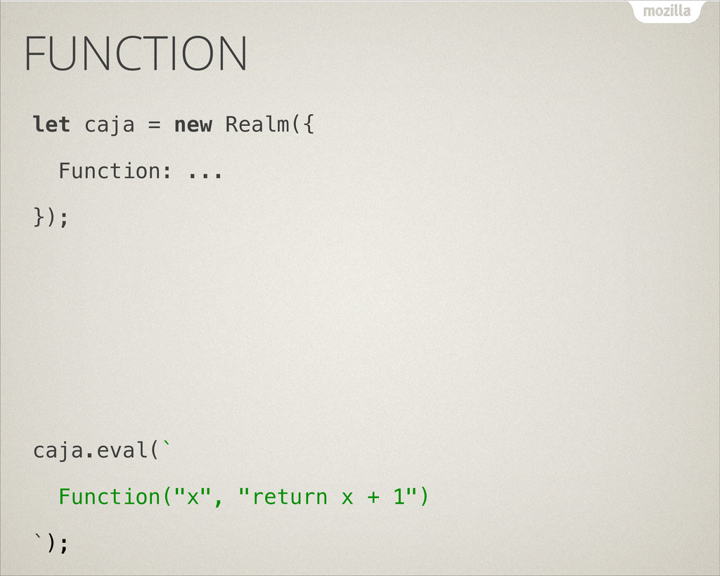 FUNCTION let caja = new Realm({ Function: ... }...