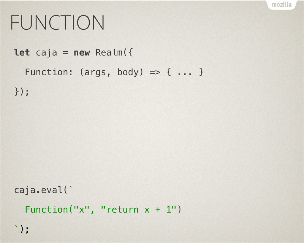 FUNCTION let caja = new Realm({ Function: (args...