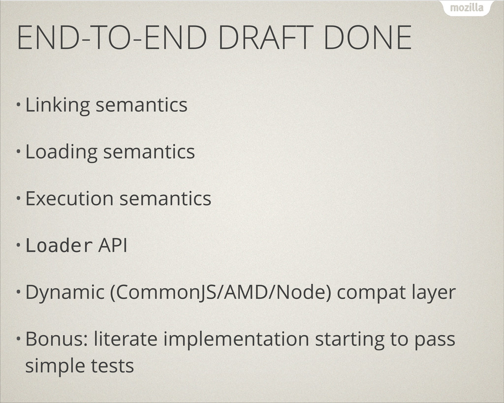 END-TO-END DRAFT DONE • Linking semantics • Loa...