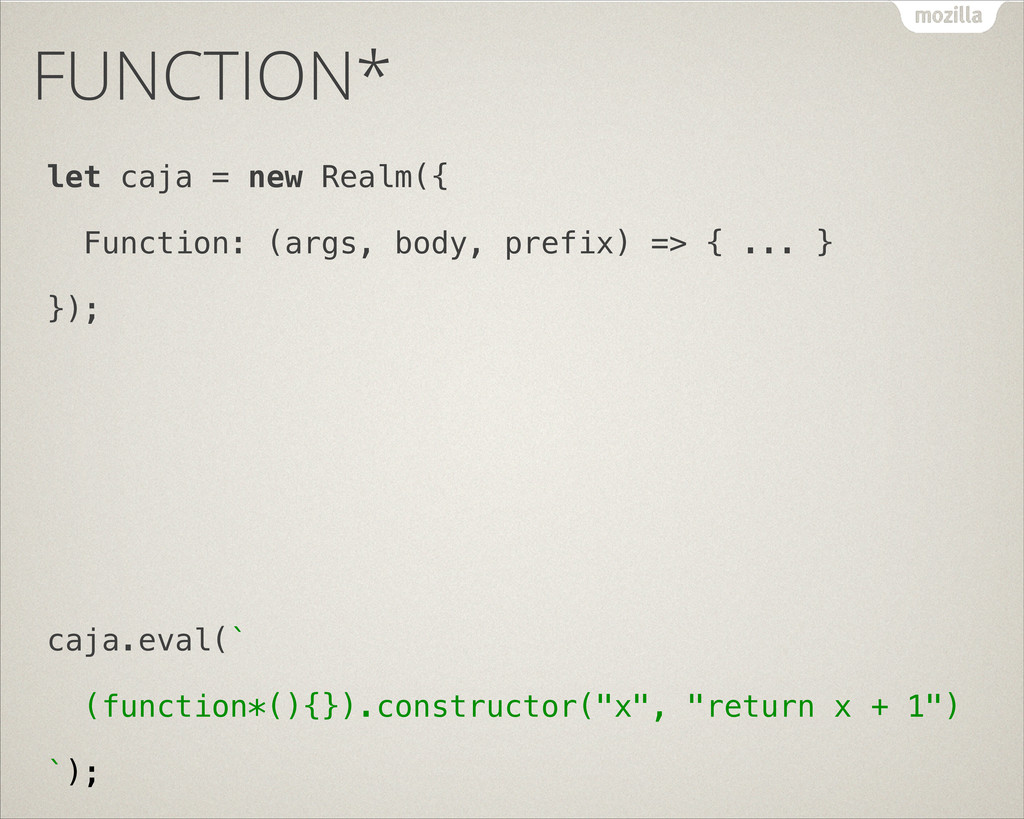 FUNCTION* let caja = new Realm({ Function: (arg...