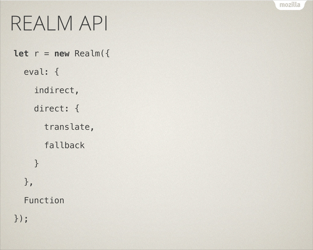REALM API let r = new Realm({ eval: { indirect,...