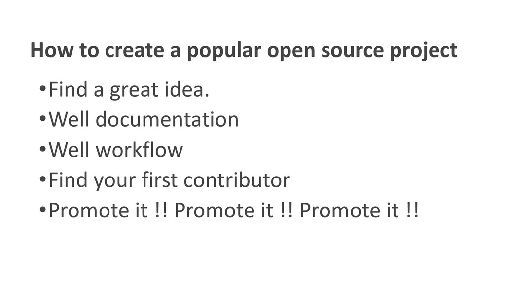 How to create a popular open source project •Fi...