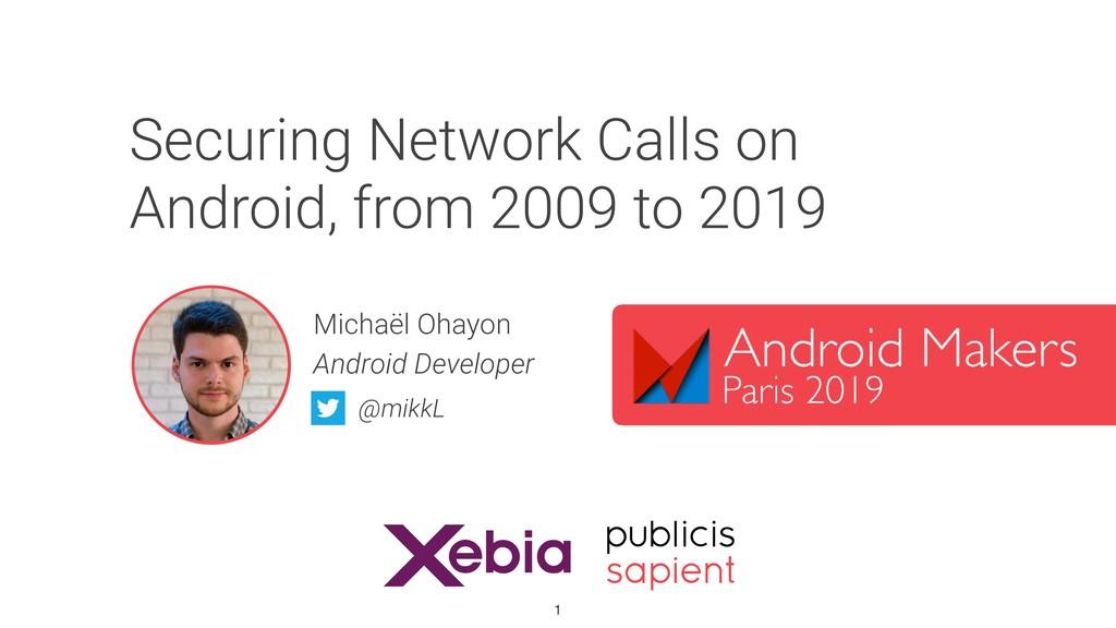 Michaël Ohayon Android Developer @mikkL Securin...