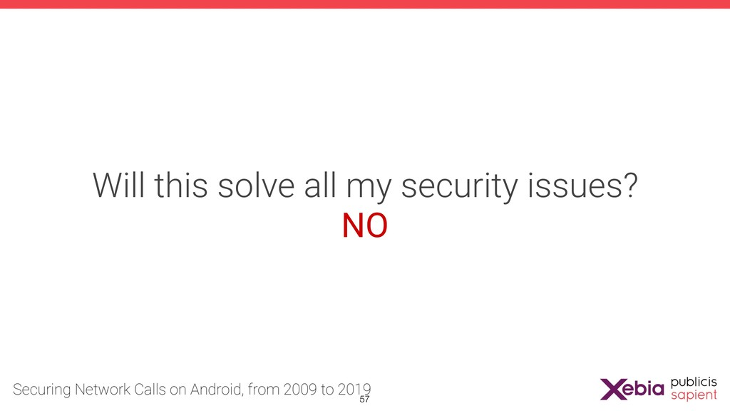 Will this solve all my security issues? NO !57