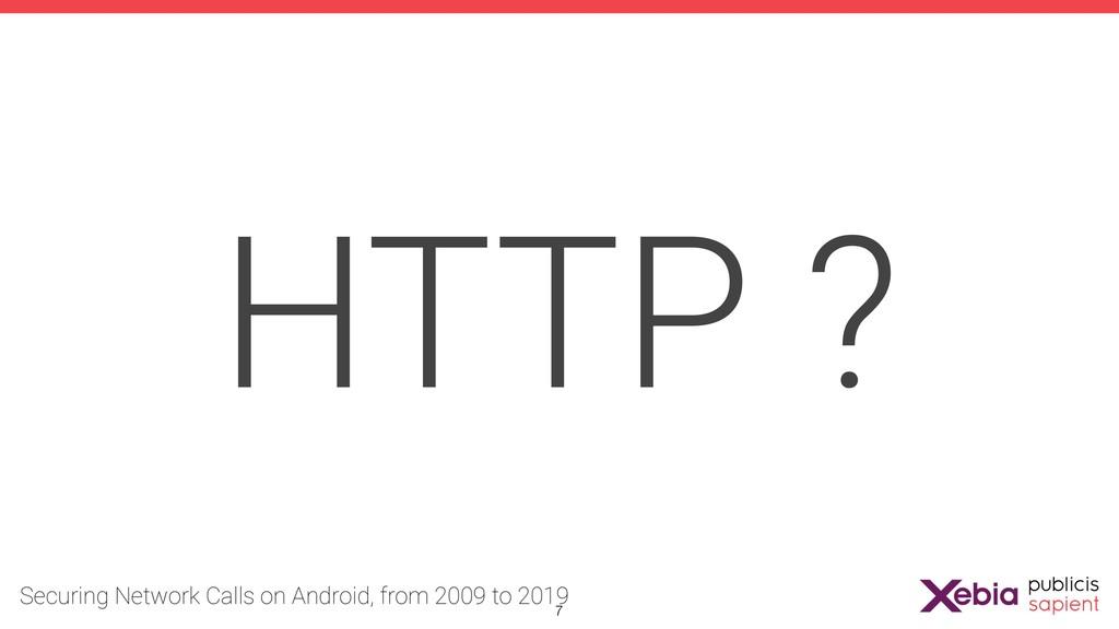HTTP ? !7