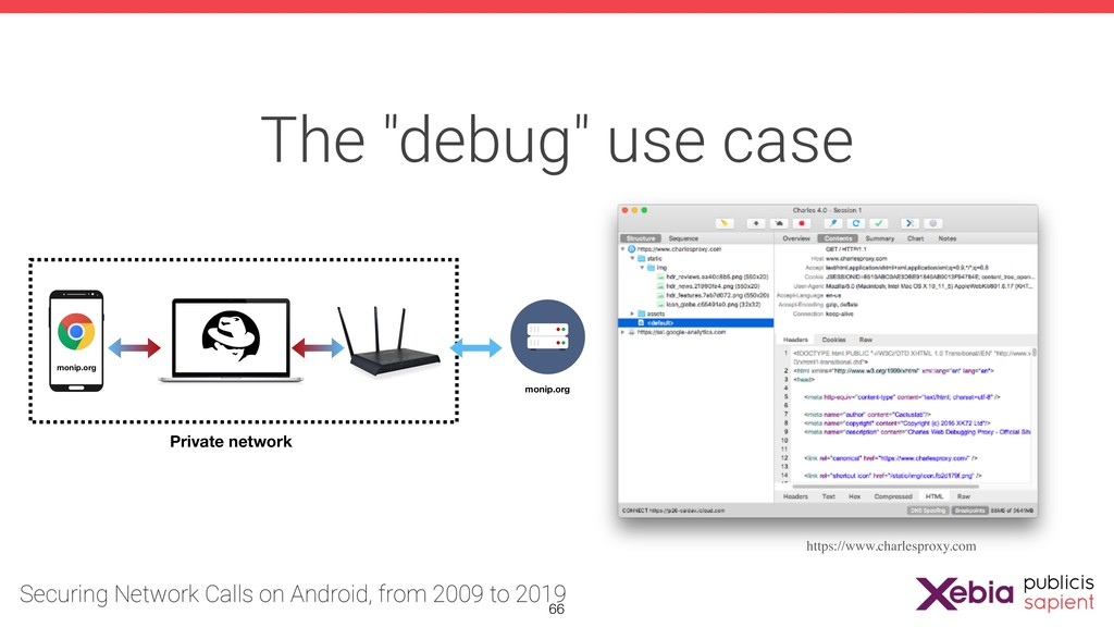 """The """"debug"""" use case https://www.charlesproxy.c..."""