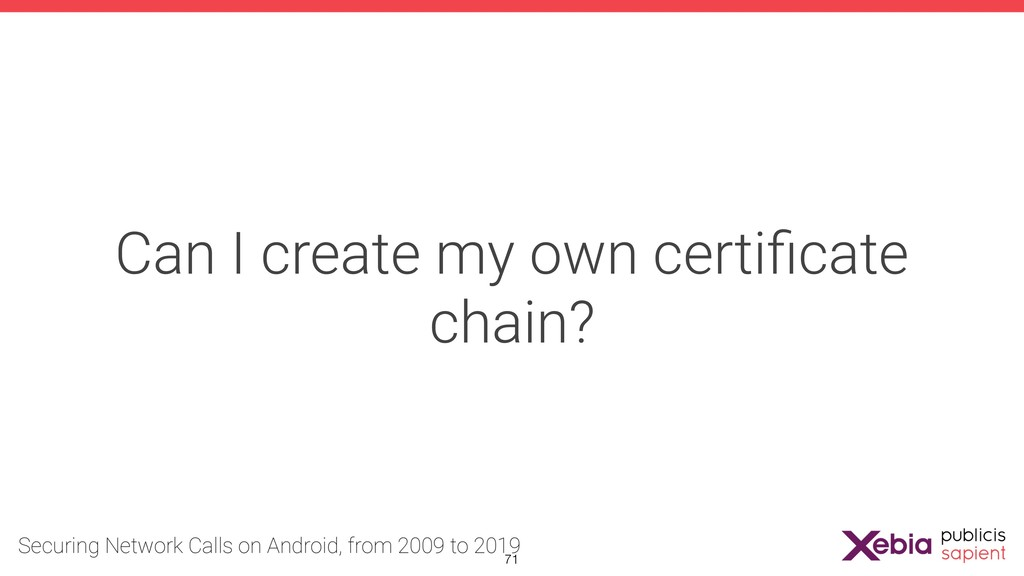 Can I create my own certificate chain? !71