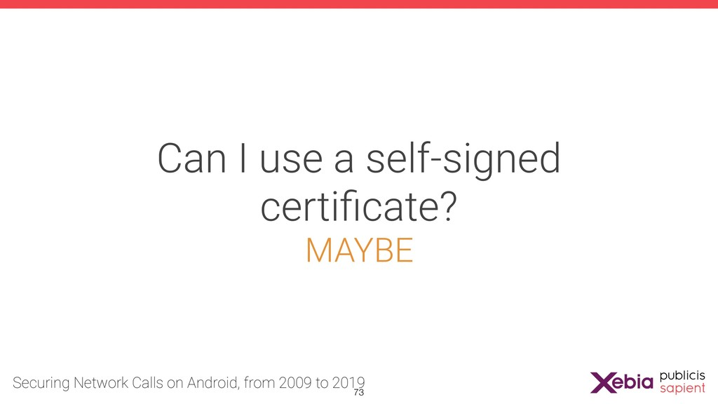 Can I use a self-signed certificate? MAYBE !73