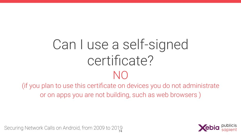 Can I use a self-signed certificate? NO (if you ...