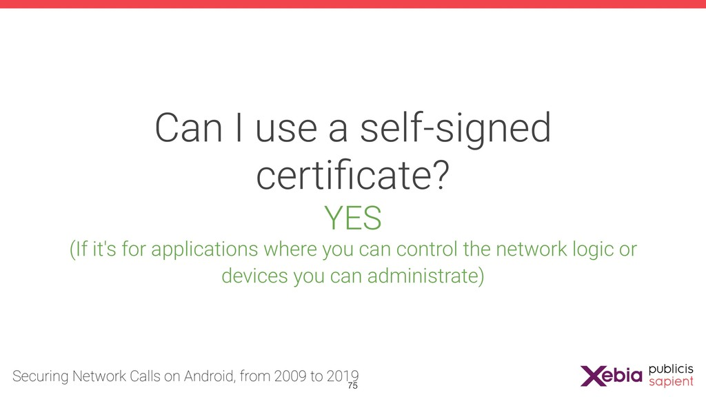 Can I use a self-signed certificate? YES (If it'...