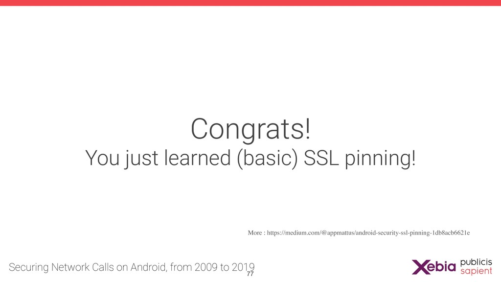 Congrats! You just learned (basic) SSL pinning!...