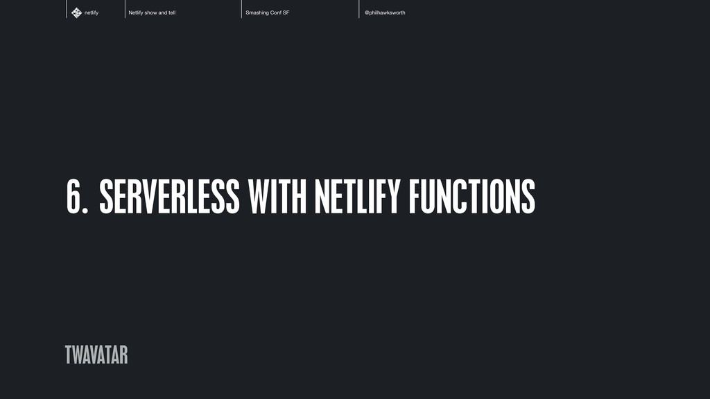 Netlify show and tell Smashing Conf SF @philhaw...
