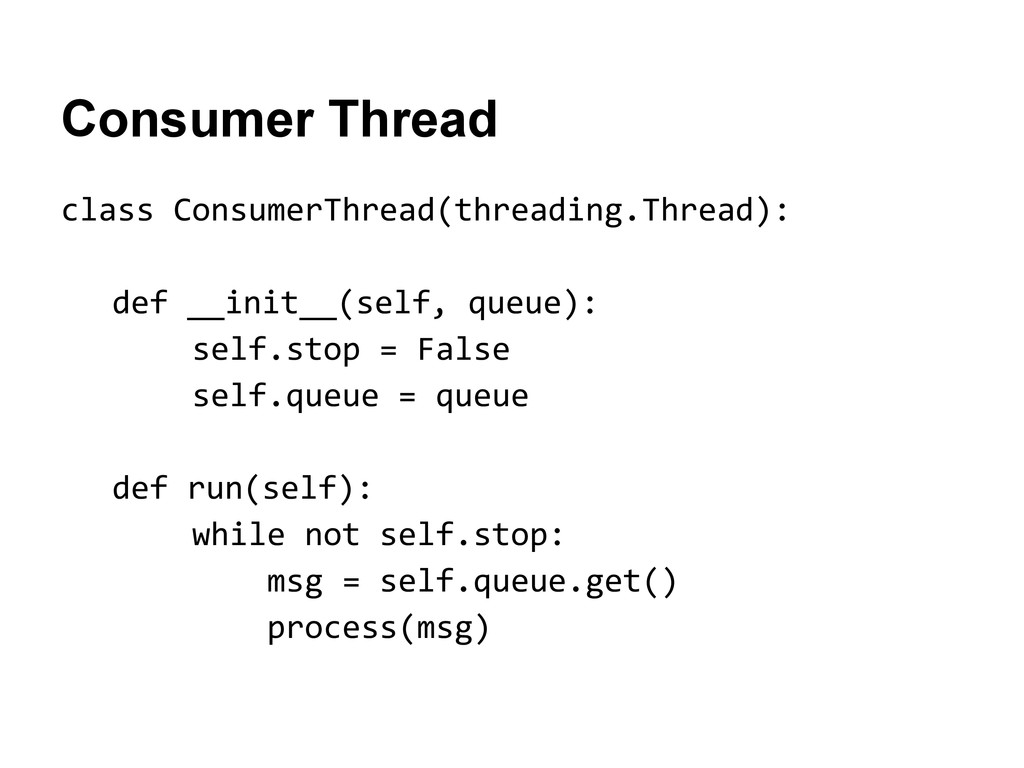 Consumer Thread class ConsumerThread(threading....