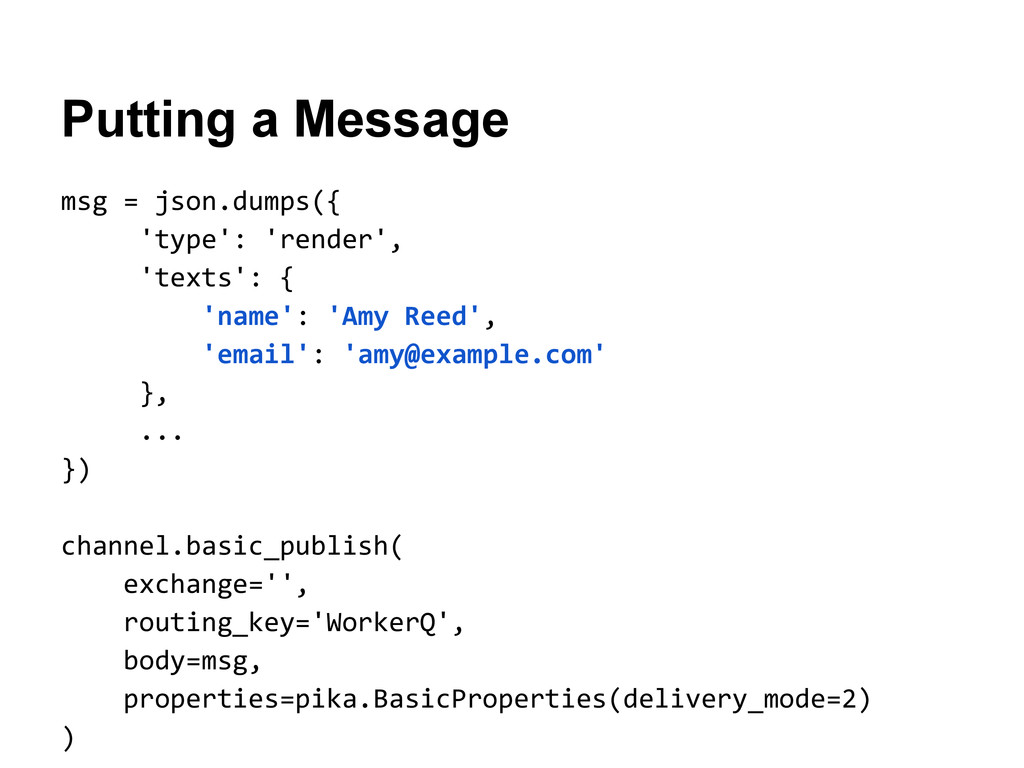 Putting a Message msg = json.dumps({ 'type': 'r...