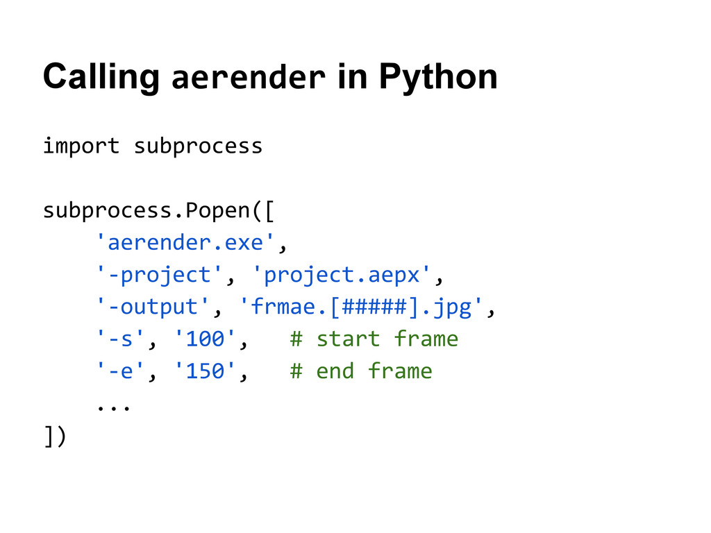 Calling aerender in Python import subprocess su...
