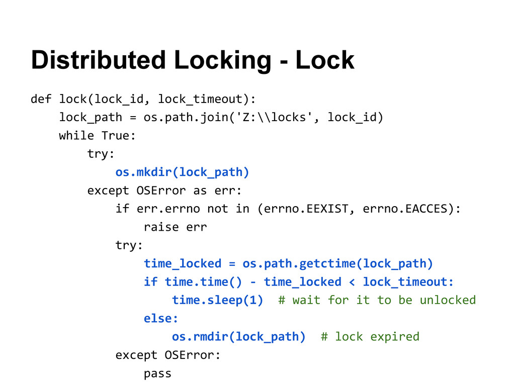 Distributed Locking - Lock def lock(lock_id, lo...
