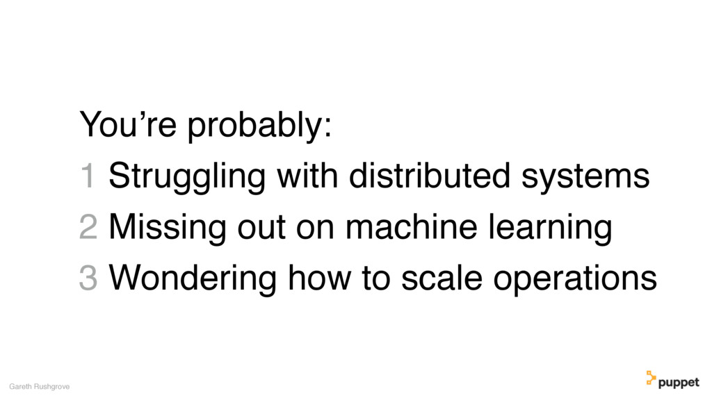 You're probably: 1 Struggling with distributed ...