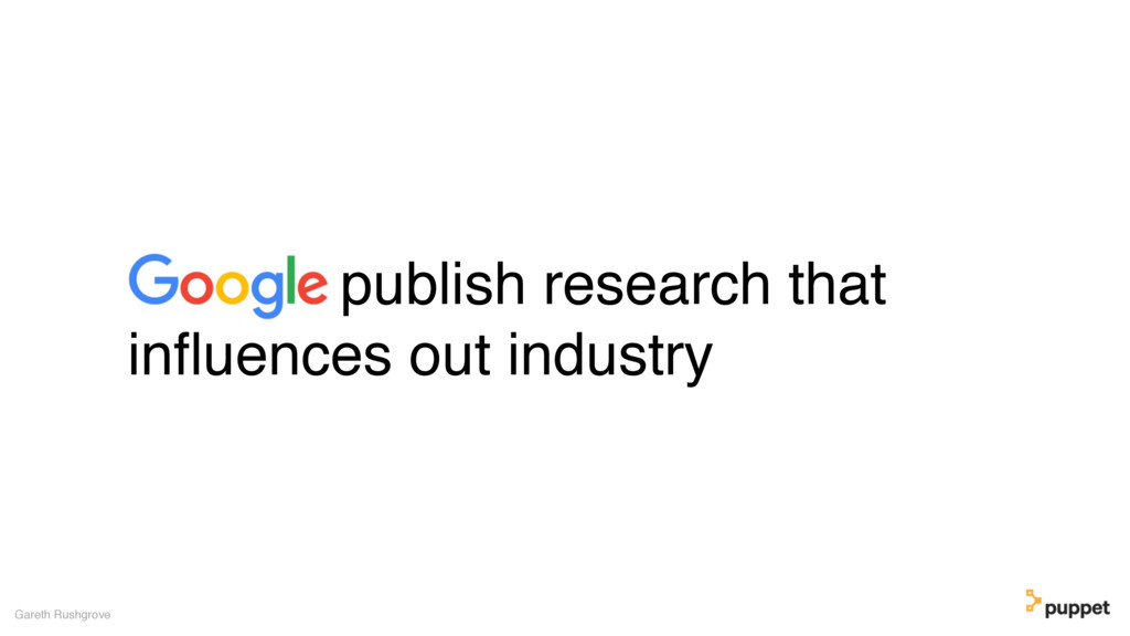 publish research that influences out industry Ga...