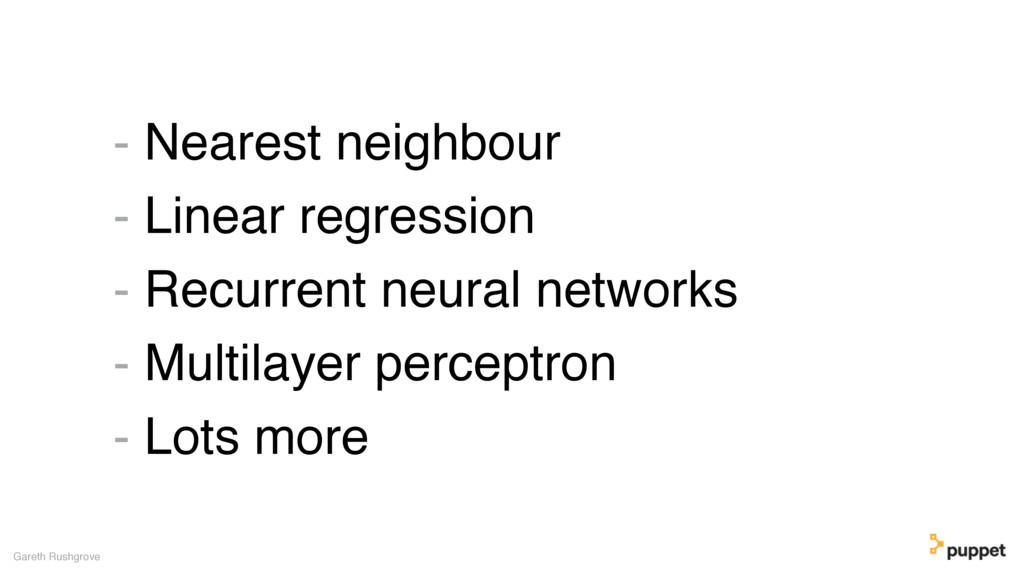 - Nearest neighbour - Linear regression - Recur...