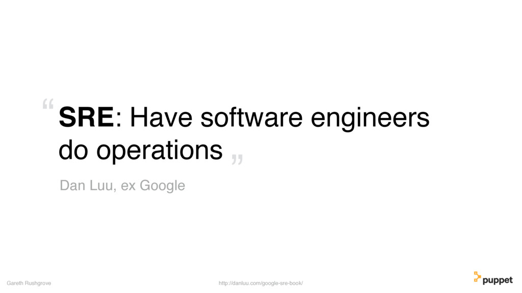 SRE: Have software engineers do operations Gare...