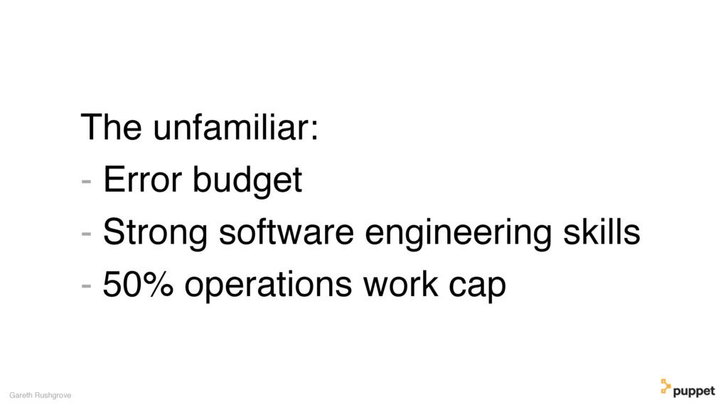 The unfamiliar: - Error budget - Strong softwar...