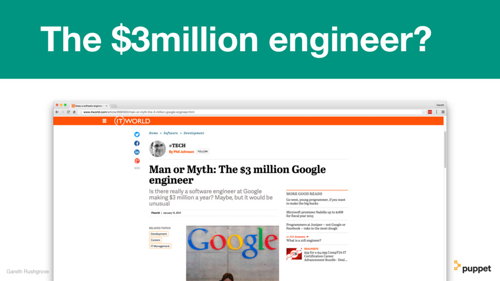 Gareth Rushgrove The $3million engineer?