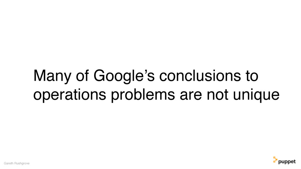 Many of Google's conclusions to operations prob...
