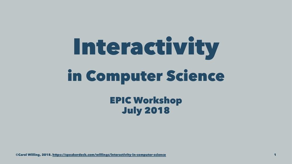 Interactivity in Computer Science EPIC Workshop...