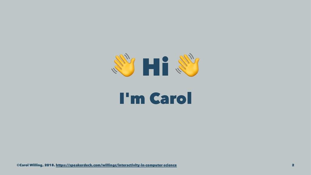! Hi I'm Carol ©Carol Willing, 2018. https://sp...