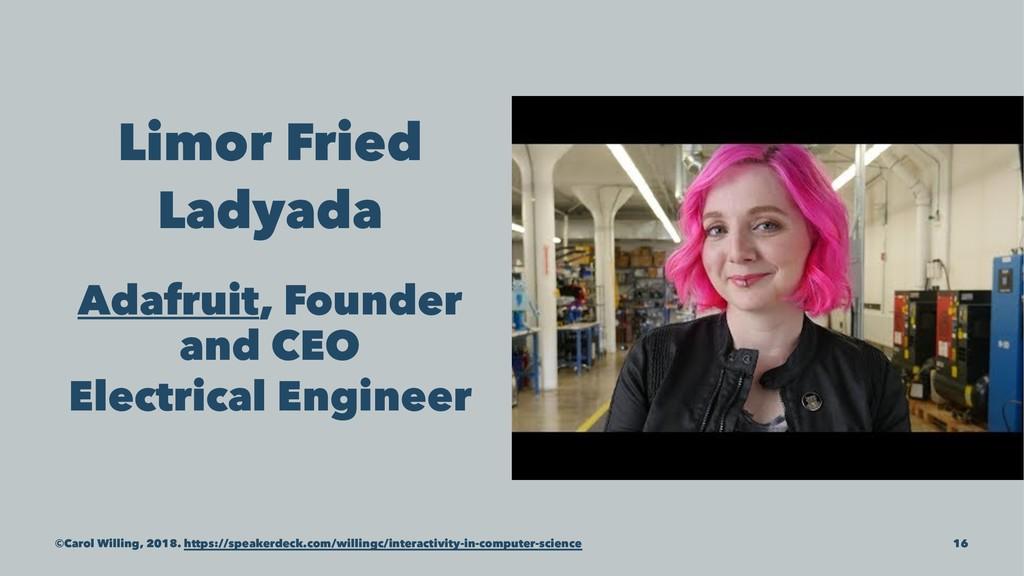 Limor Fried Ladyada Adafruit, Founder and CEO E...