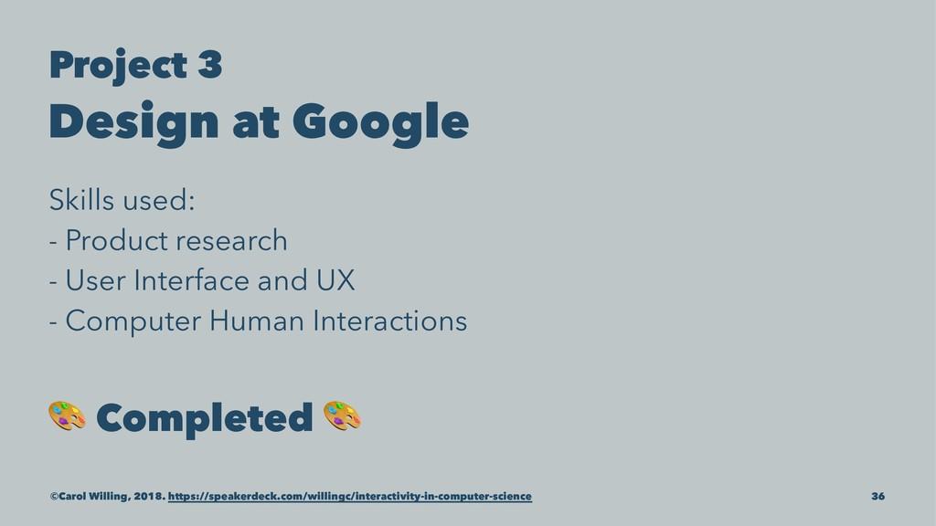 Project 3 Design at Google Skills used: - Produ...