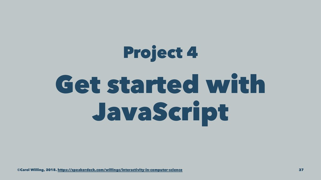 Project 4 Get started with JavaScript ©Carol Wi...