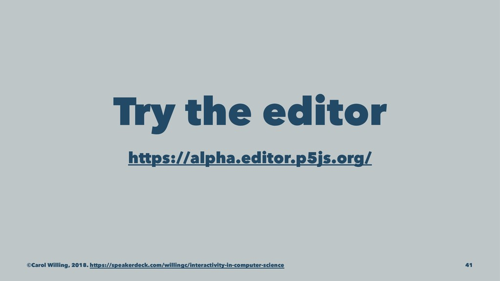 Try the editor https://alpha.editor.p5js.org/ ©...