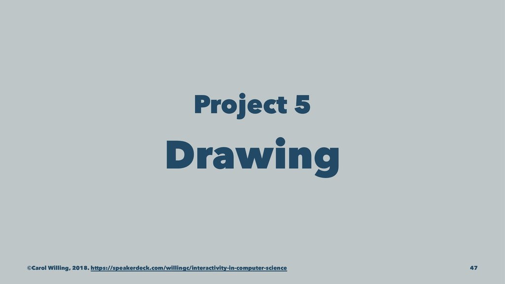 Project 5 Drawing ©Carol Willing, 2018. https:/...
