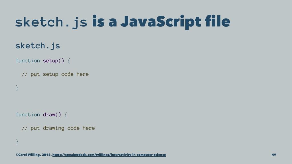 sketch.js is a JavaScript file sketch.js functio...