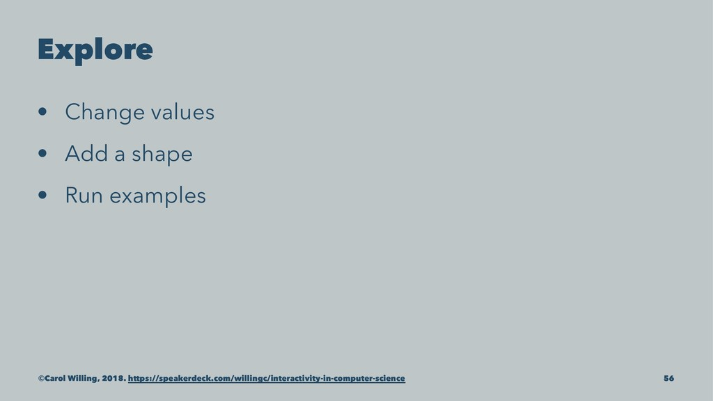 Explore • Change values • Add a shape • Run exa...