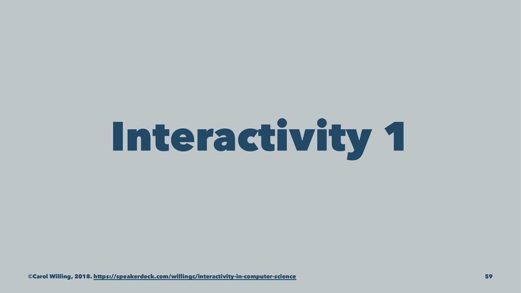 Interactivity 1 ©Carol Willing, 2018. https://s...