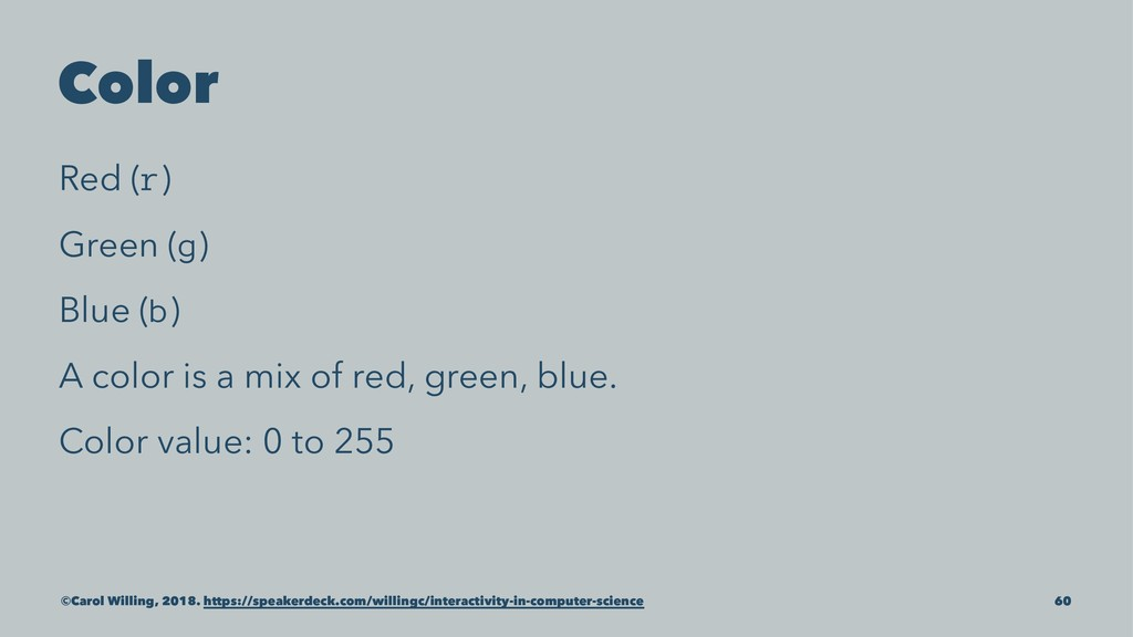 Color Red (r) Green (g) Blue (b) A color is a m...