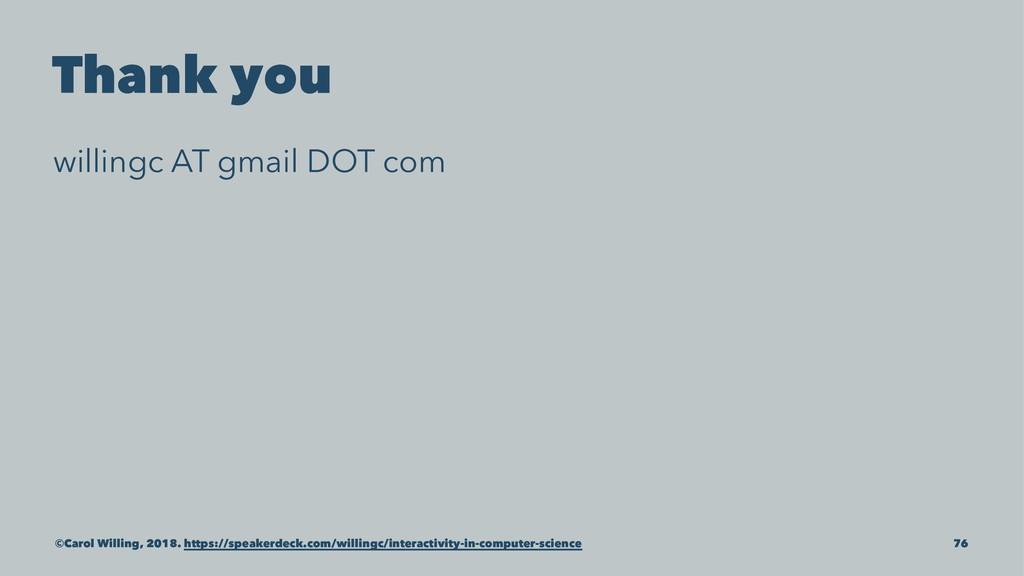 Thank you willingc AT gmail DOT com ©Carol Will...