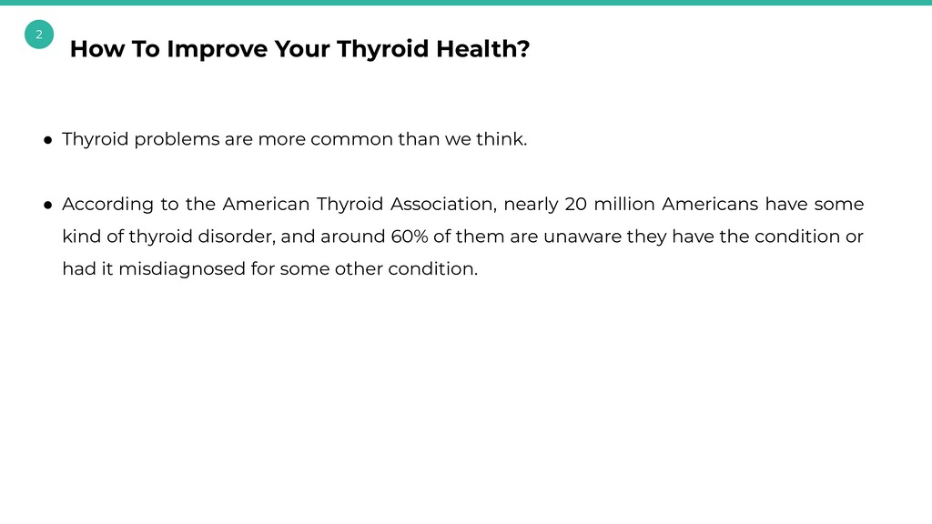 2 ● Thyroid problems are more common than we th...