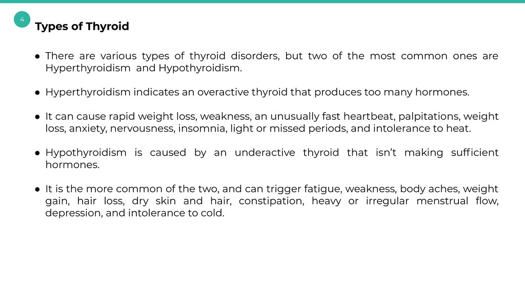4 ● There are various types of thyroid disorder...