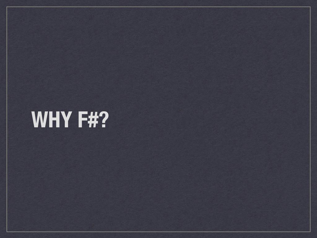 WHY F#?