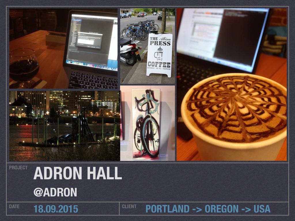 PORTLAND -> OREGON -> USA PROJECT DATE CLIENT 1...