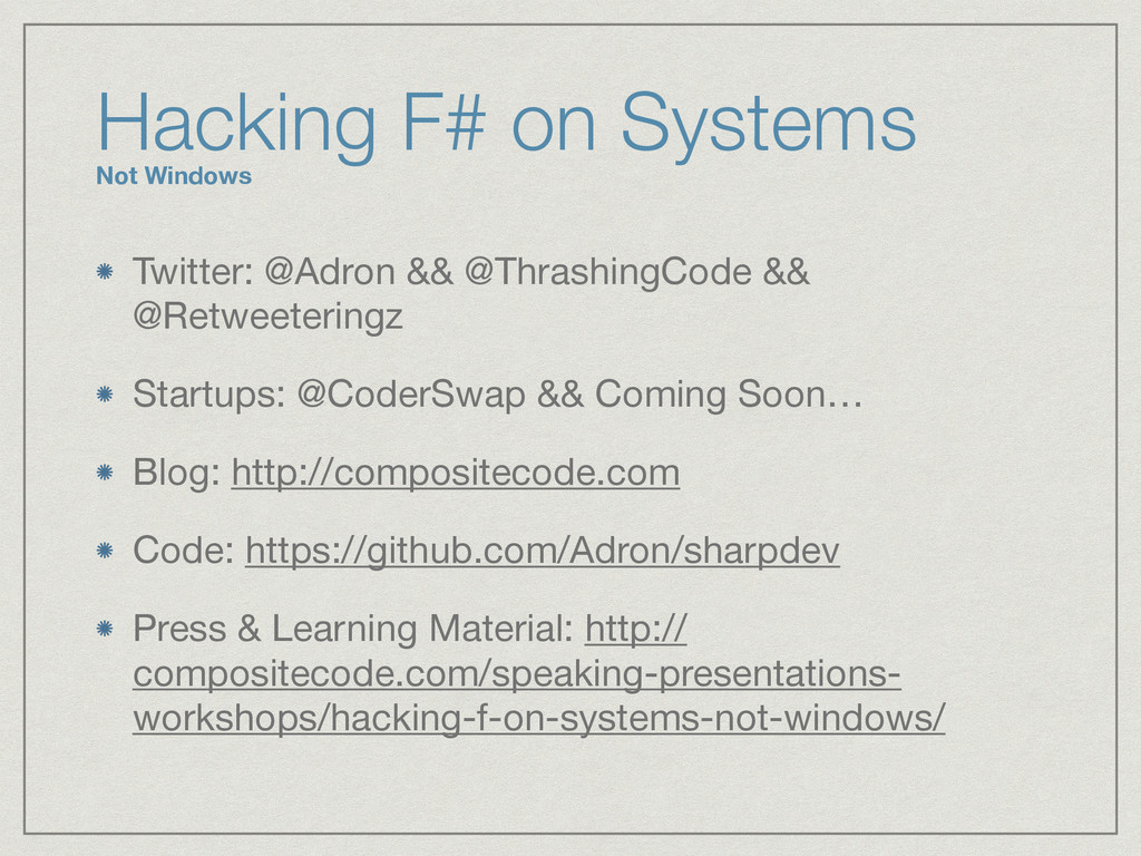 Hacking F# on Systems Not Windows Twitter: @Adr...