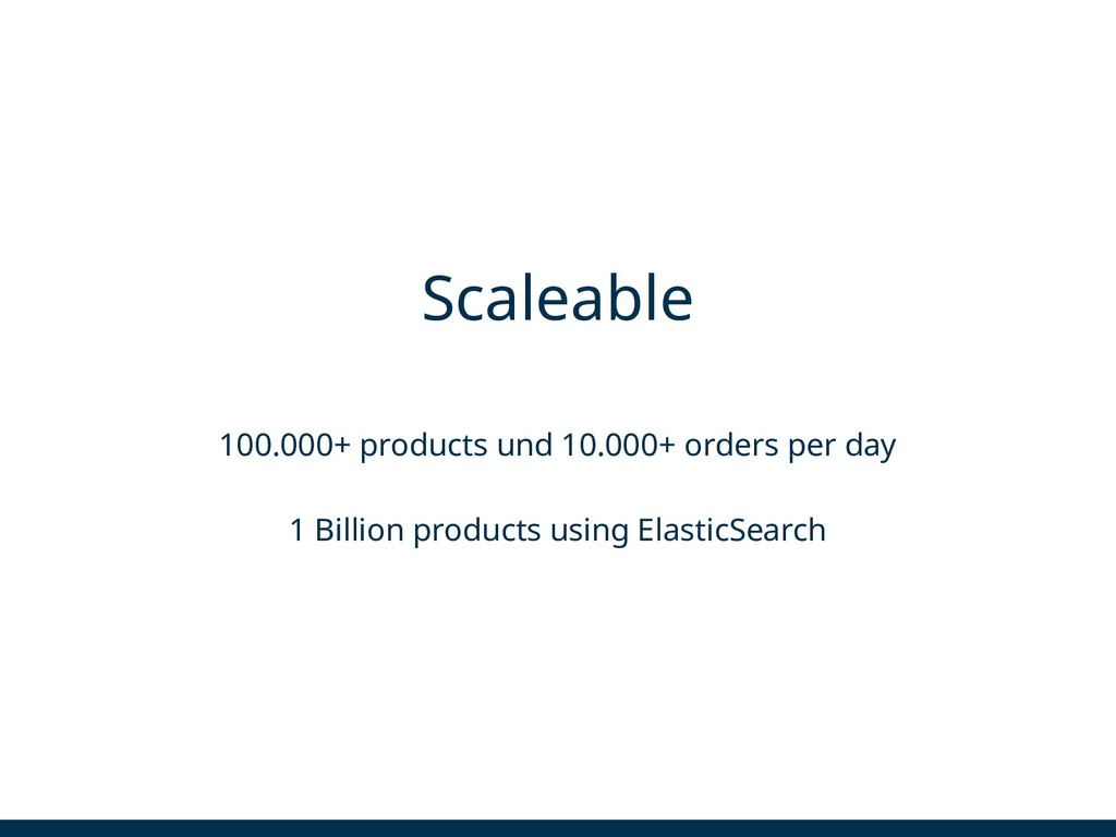Scaleable 100.000+ products und 10.000+ orders ...