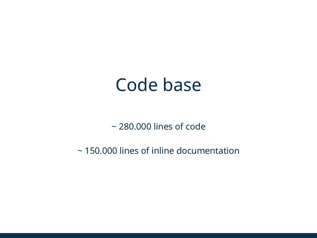 Code base ~ 280.000 lines of code ~ 150.000 lin...